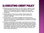 2 executing credit policy