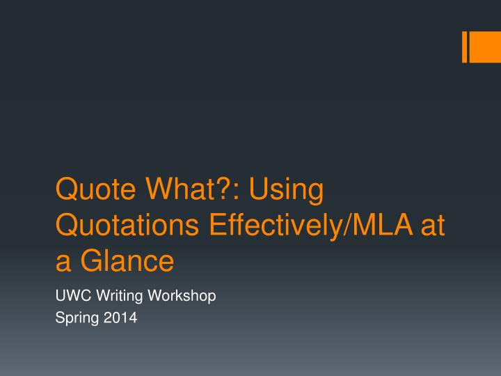 quote what using quotations effectively mla at a glance n.