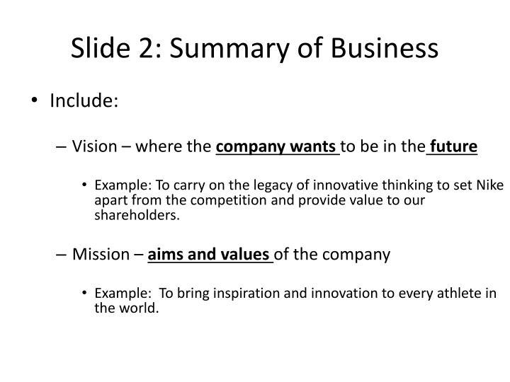 Slide 2 summary of business