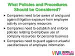 what policies and procedures should be considered