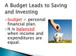 a budget leads to saving and investing