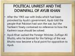 political unrest and the downfall of ayub khan