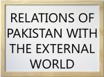 relations of pakistan with the external world