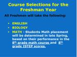 course selections for the freshman year