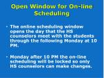 open window for on line scheduling