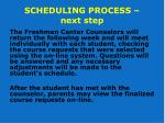 scheduling process next step