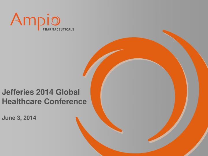 jefferies 2014 global healthcare conference june 3 2014 n.