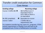 transfer credit evaluation for common core areas