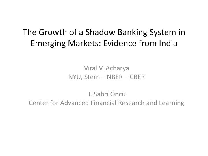 the growth of a shadow banking system in emerging markets evidence from india n.