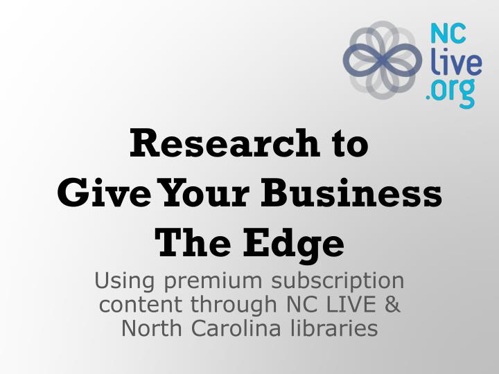 research to give your business the edge n.