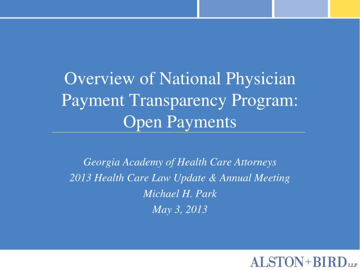 Overview of national physician payment transparency program open payments