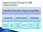 organizational concept for sbr implementation