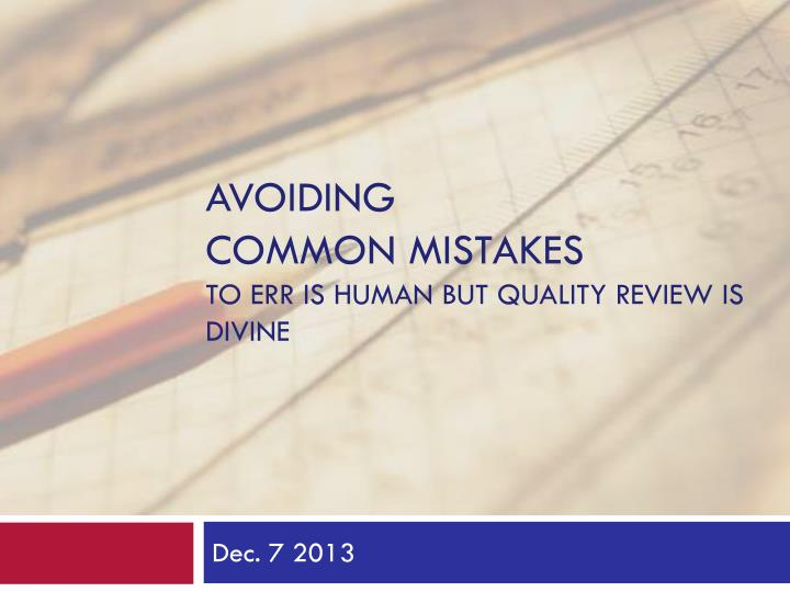 avoiding common mistakes to err is human but quality review is divine n.