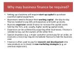 why may business finance be required