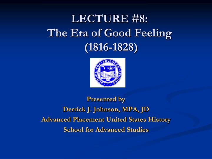 lecture 8 the era of good feeling 1816 1828 n.