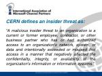 cern defines an insider threat as