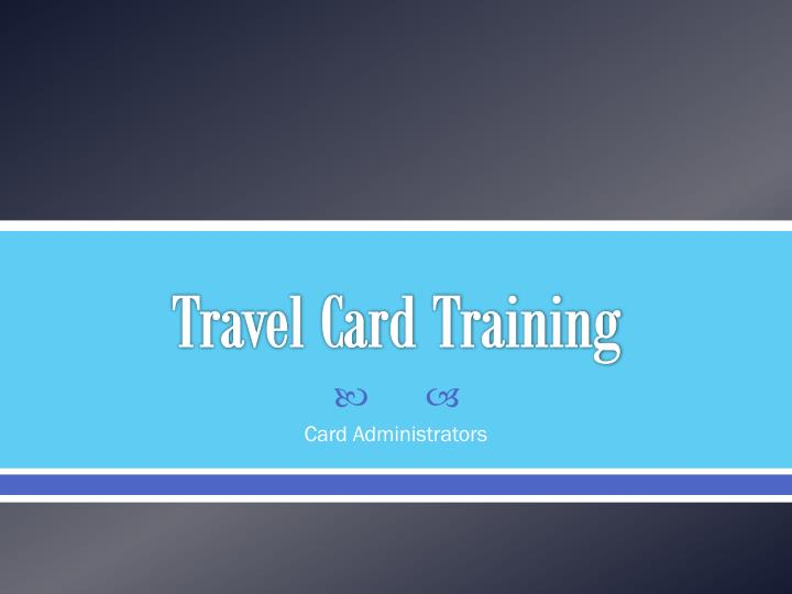 travel card training n.