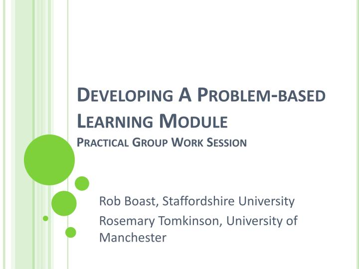 developing a problem based learning module practical group work session n.