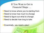 if you want to get in financial shape