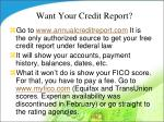 want your credit report
