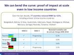 we can bend the curve proof of impact at scale even in low income countries