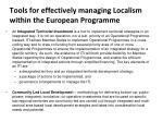 tools for effectively managing localism within the european programme