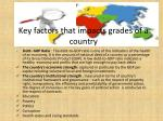 key factors that impacts grades of a country