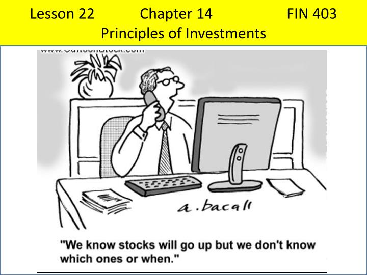 lesson 22 chapter 14 fin 403 principles of investments n.