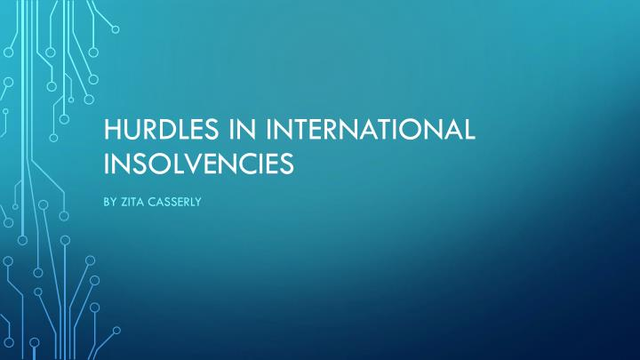 hurdles in international insolvencies n.