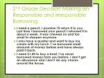 2 nd grade decision making on responsible and irresponsible borrowing