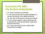 economics pfl teks the student understands