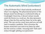the automatic mind volunteer