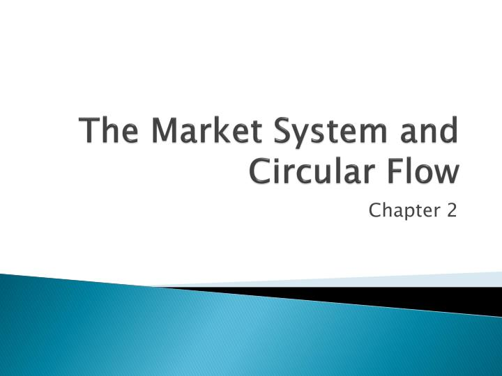 the market system and circular flow n.