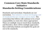 common core state standards initiative standards setting considerations