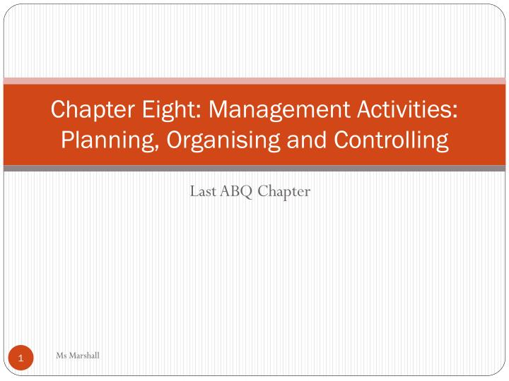 chapter eight management activities planning organising and controlling n.