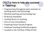 celt is here to help you succeed in teaching1