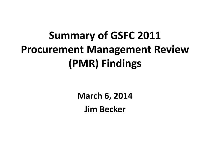 summary of gsfc 2011 procurement management review pmr findings n.