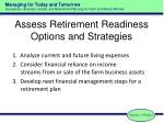 assess retirement readiness options and strategies