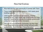 rice hall evolves
