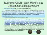 supreme court coin money is a constitutional requirement