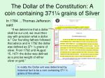 the dollar of the constitution a coin containing 371 grains of silver