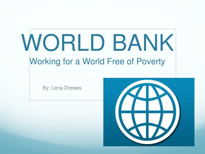 world bank working for a world free of poverty n.