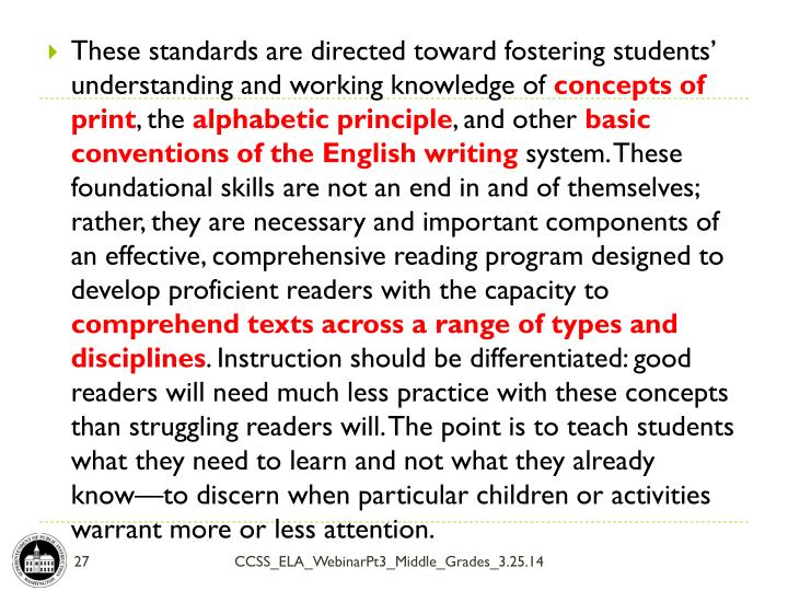 These standards are directed toward fostering students' understanding and working knowledge of