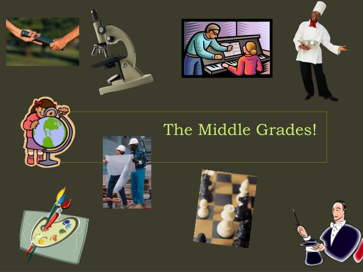 The Middle Grades!