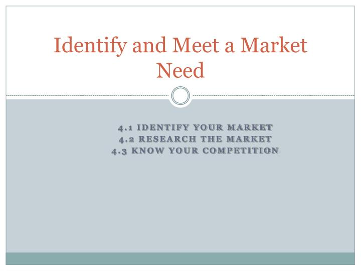 identify and meet a market need n.