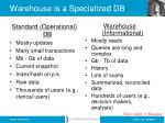 warehouse is a specialized db