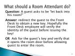 what should a room attendant do