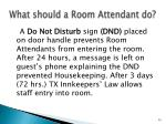what should a room attendant do1