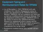 equipment typing and reimbursement rates for tifmas