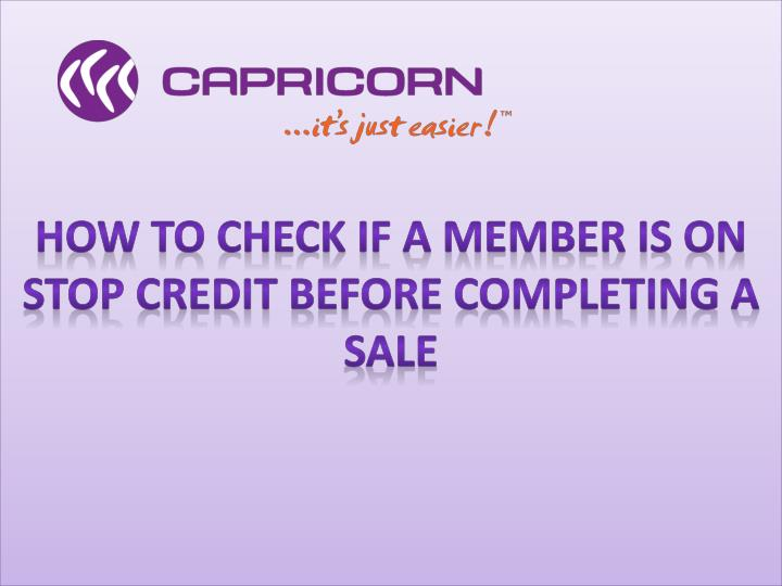 how to check if a member is on stop credit before completing a sale n.
